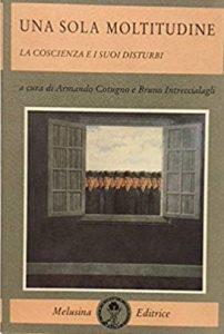 UNA SOLA MOLTITUDINE Melusina ed. 1995. Armando Cotugno e Bruno Intreccialagli