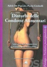 DISTURBI DELLE CONDOTTE ALIMENTARI Alpes Italia Adele De Pascale, Paola Cimbolli